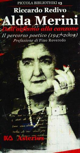 9788895146324: Alda Merini, dall'orfismo alla canzone. Il percorso poetico (1947-2009)