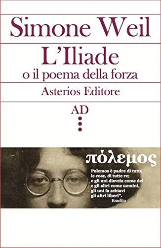 9788895146430: L'Illiade o il poema della forza