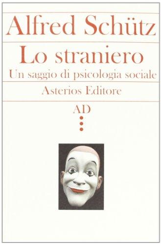 Lo straniero. Un saggio di psicologia sociale (9788895146744) by [???]