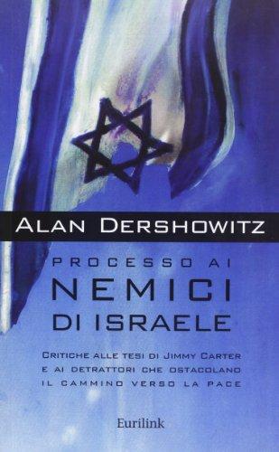 Processo ai nemici di Israele. Critiche alle: Alan M. Dershowitz