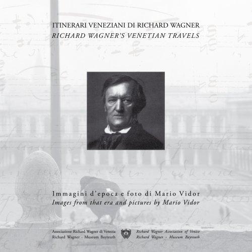 9788895157054: Itinerari veneziani di Richard Wagner. Ediz. italiana e inglese