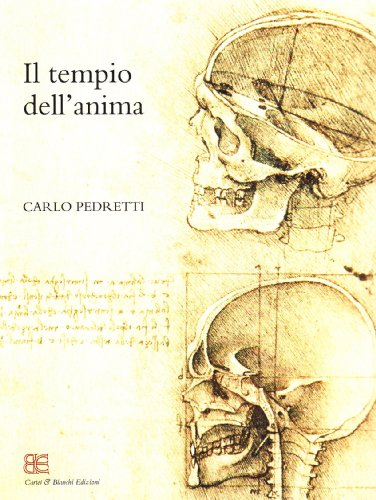 Il tempio dell'anima. L'anatomia di Leonardo da: Pedretti Carco