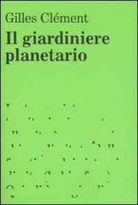 9788895185064: Il giardiniere planetario