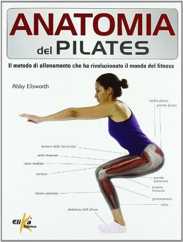 9788895197517: Anatomia del pilates. Guida completa