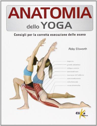 9788895197555: Anatomia dello yoga. Consigli per la corretta esecuzione delle asana