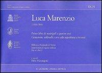 Il primo libro dei madrigali a cinque: Luca Marenzio
