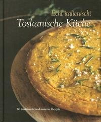 9788895218892: echt italienisch! toskanische küche. 80, Hause ideen