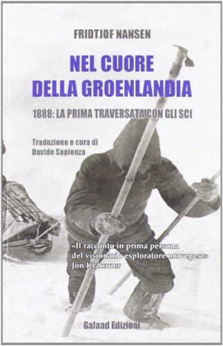 Nel cuore della Groelandia 1888: la prima traversata con gli sci (9788895227573) by Fridtjof. Nansen