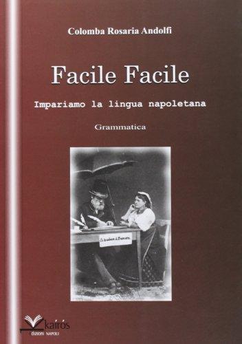 9788895233178: Facile facile. Impariamo la lingua napoletana (All'ombra del Vulcano)