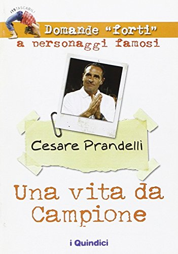 9788895239095: Una vita da campione. Cesare Prandelli