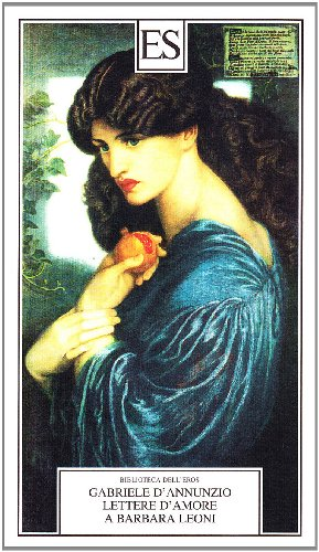 Lettere d'amore a Barbara Leoni: D'Annunzio, Gabriele