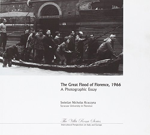 The Great Flood of Florence 1966 : A Photographic Essay: Swietlan Nicholas Kraczyna