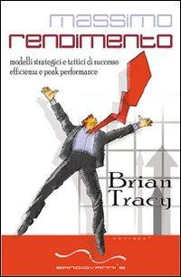 9788895253060: Massimo rendimento. Modelli strategici e tattici di successo, efficienza e peak performance