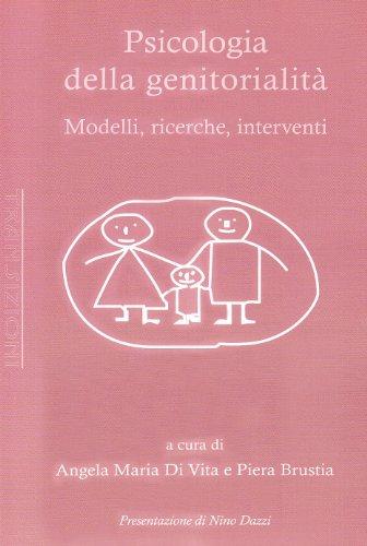 Psicologia della genitorialità. Modelli, ricerche, interventi (Paperback)