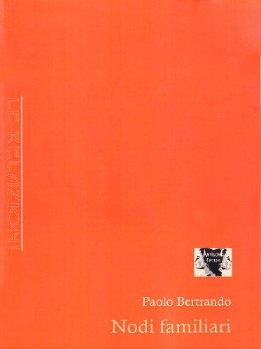 Nodi familiari (Paperback) - Paolo Bertrando