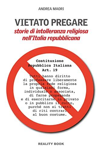 Vietato pregare. Storie di intolleranza religiosa nell'Italia: Andrea Maori