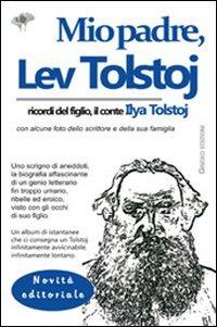 Mio padre, Lev Tolstoj. Ricordi del figlio,: Ilya Tolstoj