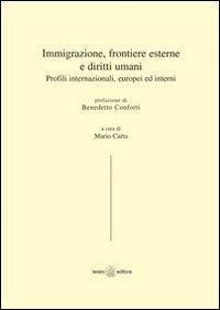 9788895291079: Immigrazione, frontiere esterne e diritti umani. Profili internazionali, europei ed interni