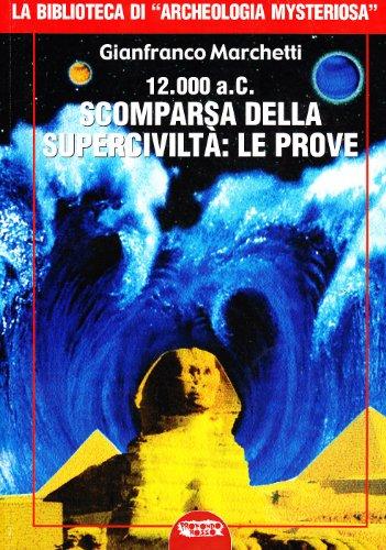 12.000 a.C. Scomparsa della superciviltà (Paperback): Gianfranco Marchetti