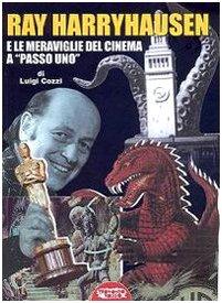 Ray Harryhausen e le meraviglie del cinema: Luigi Cozzi