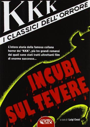 KKK i classici dell orrore. Incubi sul Tevere (Paperback): Luigi Cozzi
