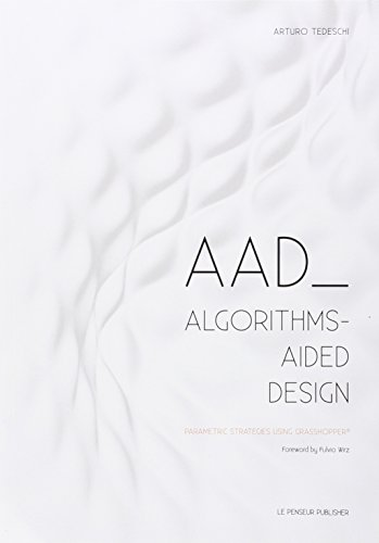 9788895315300: AAD Algorithms-Aided Design: Parametric Strategies using Grasshopper
