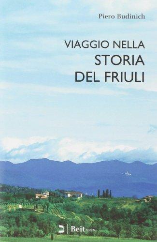 9788895324272: Viaggio nella storia del Friuli