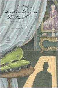 9788895341378: Il violino del signor Stradivari. Ediz. a colori. Con CD Audio