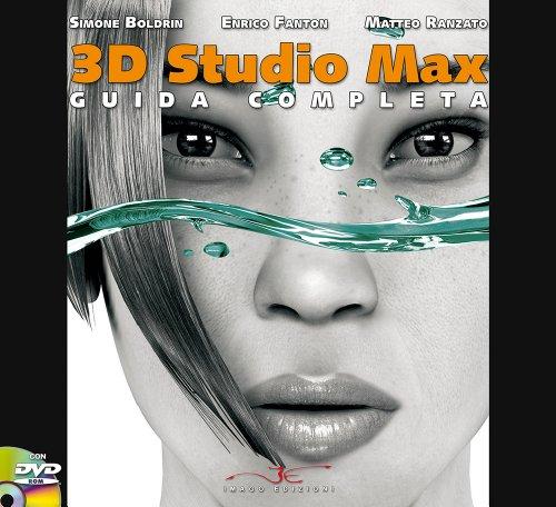 9788895342009: 3D Studio Max. Guida completa. Con DVD