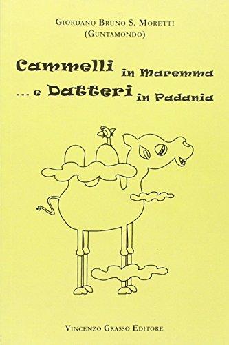 9788895352091: Cammelli in Maremma e datteri in Padania