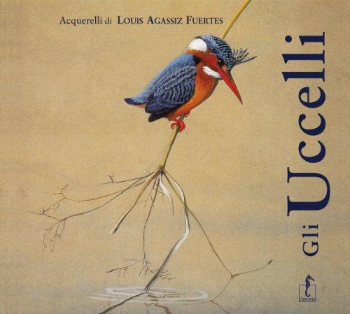 Gli uccelli. Acquerelli di Louis Agassiz Fuertes (9788895363615) by [???]