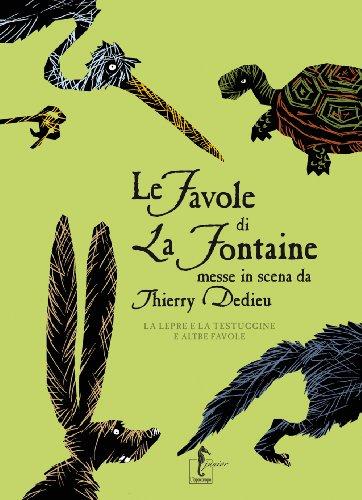 9788895363950: Le favole di La Fontaine messe in scena da Thierry Dedieu. La lepre e la testuggine e altre favole