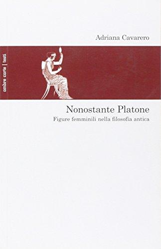 9788895366487: Nonostante Platone. Figure femminili nella filosofia antica