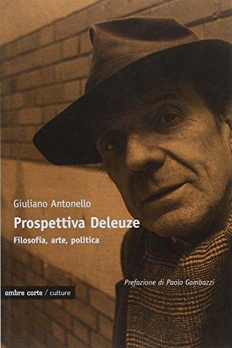9788895366852: Prospettiva Deleuze. Filosofia, arte o politica?