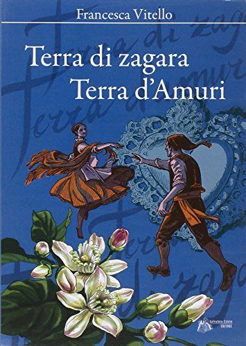Terra di Zagara, terra d'amuri: Francesca Vitello