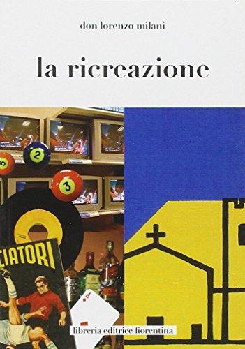 La ricreazione (Paperback): Lorenzo Milani