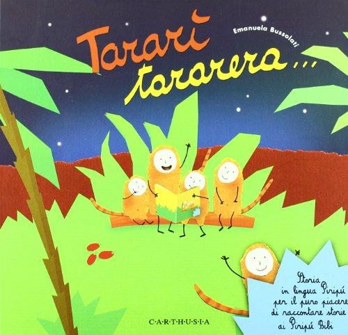 Tararì tararera. Storia in lingua Piripù per: Emanuela Bussolati