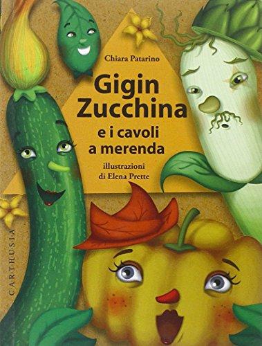 9788895443614: Gigin Zucchina e i cavoli a merenda