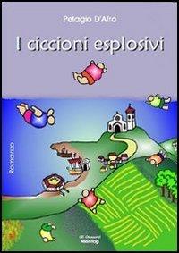 9788895478692: I ciccioni esplosivi