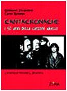 9788895514260: Cantacronache. I cinquant'anni della canzone ribelle. L'eredità di Michele L. Straniero