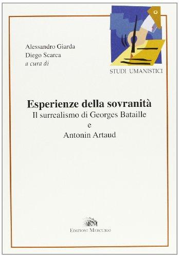 9788895522227: Esperienze della sovranità. Il surrealismo di Georges Bataille e Antonin Artaud