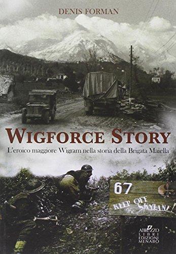 Wigforce Story. L eroico maggiore Wigram nella: Forman, Denis