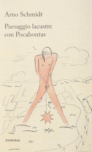 Paesaggio lacustre con Pocahontas (9788895538587) by Schmidt, Arno