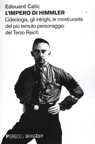 9788895563800: L'impero di Himmler. L'ideologia, gli intrighi, le mostruosità del più temuto personaggio del Terzo Reich