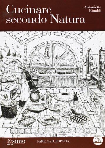 9788895572178: Cucinare secondo natura