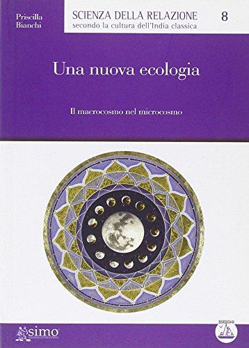 9788895572680: Una nuova ecologia. Il macrocosmo del microcosmo