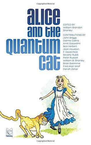 Alice and the Quantum Cat: William Brandon Shanley [Editor]