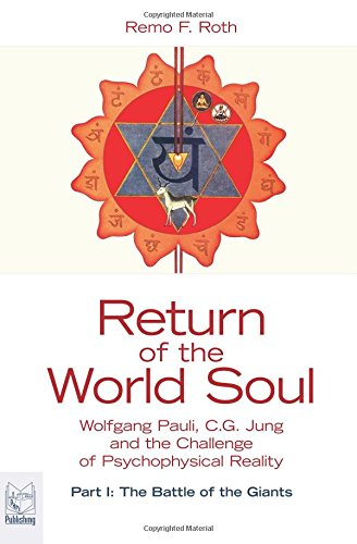 9788895604121: Return of the World Soul: Wolfgang Pauli, C.G. Jung and the Challenge of Psychophysical Reality