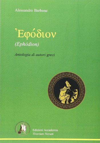9788895611129: Ephòdion. Antologia di autori greci. Per il Liceo classico