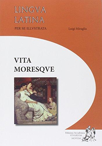 9788895611457: Lingua latina per se illustrata. Vita moresque. Per i Licei e gli Ist. magistrali